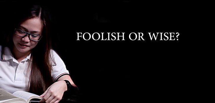 Foolish or Wise?